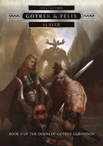 Slayer : Gotrek & Felix Series - David Guymer