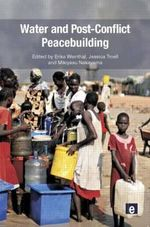 Water and Post-conflict Peacebuilding : Shoring Up Peace