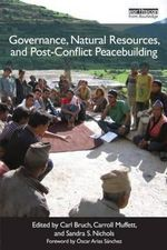 Governance, Natural Resources, and Post-conflict Peacebuilding : Peacebuilding and Natural Resources