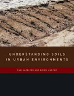 Understanding Soils in Urban Environments : Understanding. Editing. Publishing - Pam Hazelton