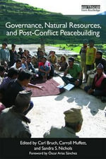 Post-Conflict Peacebuilding and Natural Resource Management : Six volume set - Carl Bruch