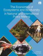 The Economics of Ecosystems and Biodiversity in National and International Policy Making - United Nations Environment Programme