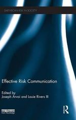 Effective Risk Communication : Earthscan Risk in Society