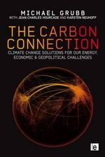The Carbon Connection : Climate Change Solutions for Our Energy, Economic and Geopolitical Challenges - Michael Grubb