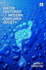 The Water Footprint of Modern Consumer Society : Volume 5 - Arjen Y. Hoekstra