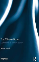 The Climate Bonus : Co-Benefits of Climate Policy - Alison Smith