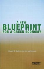 A New Blueprint for a Green Economy - Edward B. Barbier