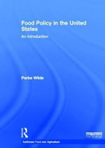 Food Policy in the United States : An Introduction - Parke Wilde