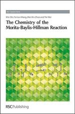 The Chemistry of the Morita-Baylis-Hillman Reaction - Min Shi