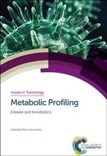 Metabolic Profiling : Disease and Xenobiotics