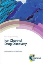 Ion Channel Drug Discovery : Theory, Research, and Practice