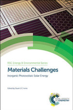 Materials Challenges : Inorganic Photovoltaic Solar Energy