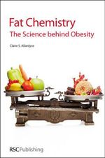 Fat Chemistry : The Science Behind Obesity - C.S. Allardyce