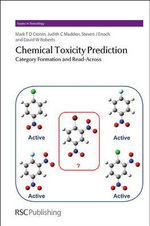 Chemical Toxicity Prediction : Category Formation and Read-Across - Mark T. D. Cronin