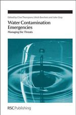 Water Contamination Emergencies : Managing the Threats - K Clive Thompson