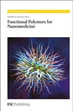 Functional Polymers for Nanomedicine : Fundamentals and Applications