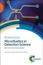 Microfluidics in Detection Science : Lab-On-A-Chip Technologies