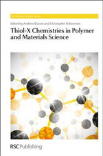 Thiol-X Chemistries in Polymer and Materials Science : How the Food Giants Hooked Us