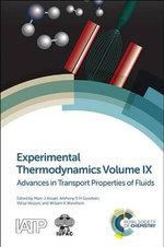 Experimental Thermodynamics: Volume IX : Advances in Transport Properties of Fluids