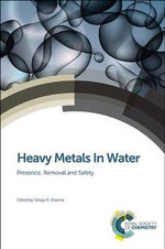 Heavy Metals in Water : Presence, Removal and Safety