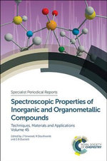 Spectroscopic Properties of Inorganic and Organometallic Compounds : Volume 45