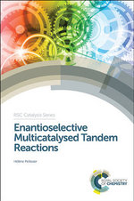 Enantioselective Multicatalysed Tandem Reactions - Helene Pellissier