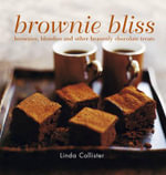 Brownie Bliss : Brownies, Blondies and Other Heavenly Chocolate Treats - Linda Collister