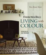 Farrow & Ball - Living with Colour - Ros Byam Shaw