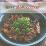 Easy Slow Cooker : Fuss-Free Family Food from Your Slow Cooker - Ryland Peters & Small