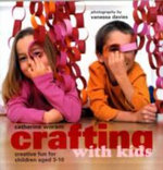 Crafting with Kids - Catherine Woram