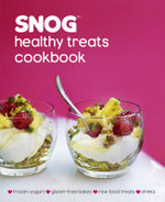 Snog  : Healthy Treats Cookbook - Pablo Uribe