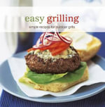 Easy Grilling : Simple Recipes for Outdoor Grills - Ryland Peters & Small
