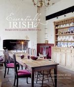 Essentially Irish : Homes with Classic Irish Style - Josephine Ryan