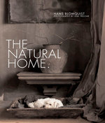 The Natural Home : Creative interiors inspired by the beauty of the natural World - Hans Blomquist