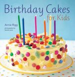 Birthday Cakes for Kids - Annie Rigg