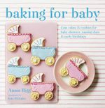 Baking for Baby - Annie Rigg