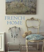 French Home - Josephine Ryan
