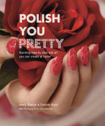 Polish You Pretty : 30 Ways to Turn Good Intentions into Action - Jenny Stencel