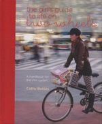 The Girl's Guide to Life on Two Wheels - Cathy Bussey