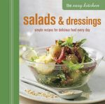 The Easy Kitchen : Salads and Dressings - Ryland Peters & Small