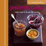 Easy Kitchen : Preserves & Pickles - Linda Collister