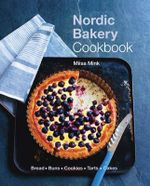 The Nordic Bakery Cookbook - Miisa Mink