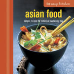 Easy Kitchen: Asian Food : Simple recipes for delicious food every day - Ryland Peters & Small