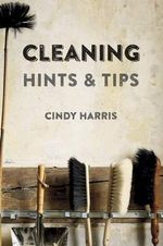 Cleaning Hints & Tips - Cindy Harris