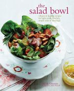 The Salad Bowl : Vibrant & Healthy Recipes for Light Meals, Lunches, Simple Sides & Dressings - Nicola Graimes