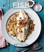 Fish : Delicious Recipes for Fish and Shellfish - Mat Follas