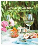 Flavours of Summer : Simply Delicious Food to Enjoy on Warm Days - Ryland Peters & Small