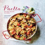 Paella : And Other Spanish Rice Dishes - Louise Pickford