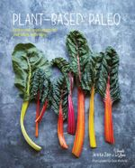 Plant-Based Paleo : Protein-Rich Vegan Recipes for Well-Being and Vitality - Zoe Jenna