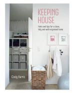 Keeping House : Hints and Tips for a Beautifully Organized Home - Cindy Harris